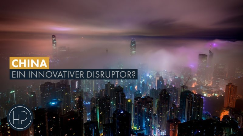 China- der innovative Disruptor