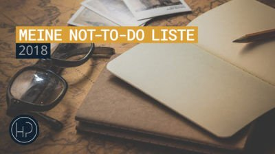 Meine Not-To-Do Liste 2018 - Dr. Hubertus Porschen