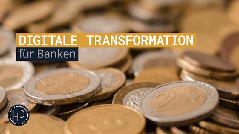 Digitale Transformation für Banken